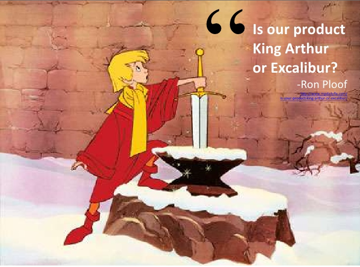 We May Be Excalibur But King Arthur Is The Story InsideTimsHead